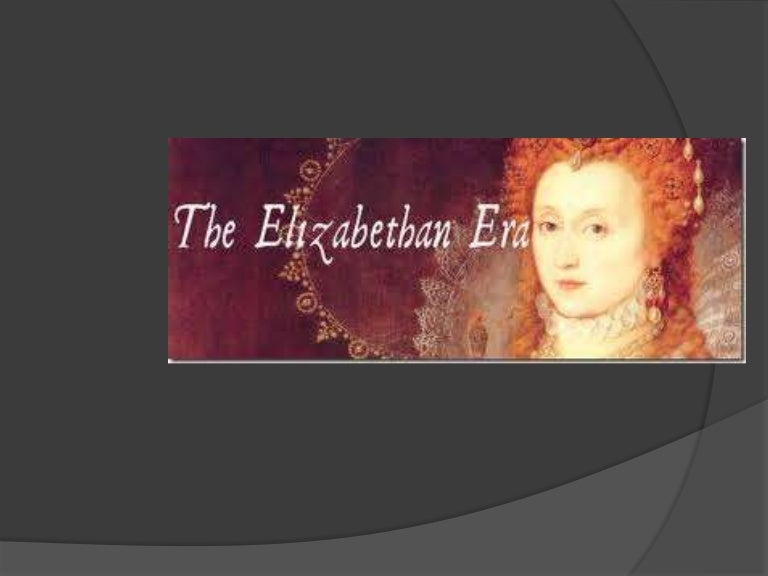 elizabethan essays Shakespeare has used the female characters in the play macbeth to challenge the role elizabethan women play in society women during the elizabethan era were required to look after the household, the kids, simply be feminine and look good.