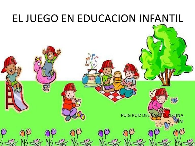 El Juego En Educacion Infantil