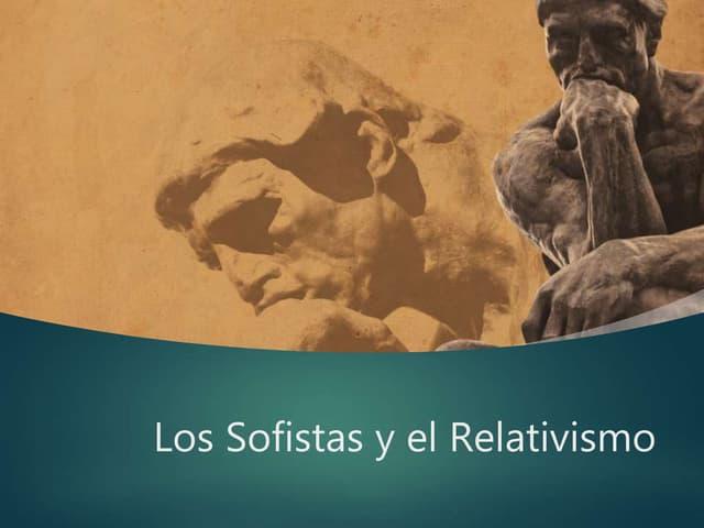 Los Sofistas y el Relativismo