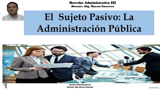 El sujeto pasivo: La Administración Pública