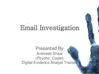 Email investigation