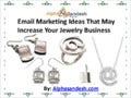 Email marketing ideas that may increase your jewelry business