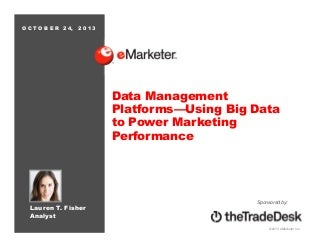 eMarketer Webinar: Data Management Platforms-Using Big Data to Power Marketing Performance