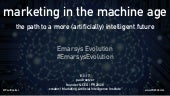 Marketing in the Machine Age: The Path to a More (Artificially) Intelligent Future