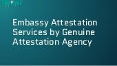Embassy Attestation Services by Genuine Attestation Agency