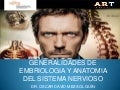 EMBRIOLOGIA Y ANATOMIA DEL SISTEMA NERVIOSO CENTRAL