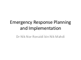 Emergency response planning and implementation