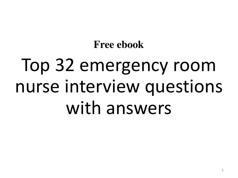 top 32 mergency room nurse interview questions pdf - Nursing Interview Questions And Answers