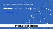"""""""Emerging business models in the IoT era"""" - Omer Enbar @Products of Things, November 2016"""
