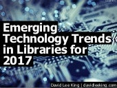 Emerging technology trends in libraries for 2017