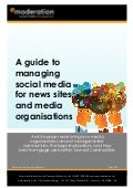 A Guide to Managing Social Media for News Sites: eModeration White Paper