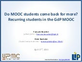 EMMOCs2015 - Do MOOC students come back for more?Recurring students in the GdP MOOC