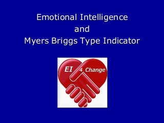 Emotional Intelligence and Myers Briggs Type Indicator (MBTI) - @Ei4Change