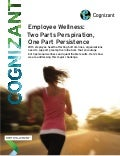 Employee Wellness: Two Parts Perspiration, One Part Persistence