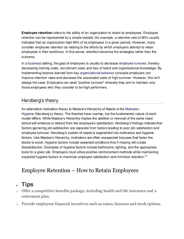 employee retention essay Retention of employees essay retention essay the level of retention of employees differs through out industry sectors, some organisations suffer from internal problems that increases turnover of their key employees.