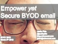 Empowering and Securing BYOD Email