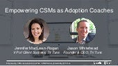 Empowering Customer Success Managers as Adoption Coaches