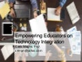 Empowering educators on technology integration