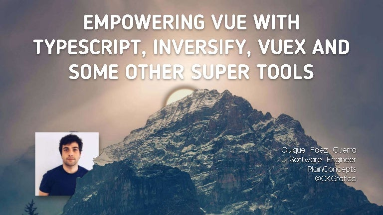 Empowering Vue with Typescript, Inversify, Vuex and some other super …