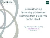 Deconstructing Technology Enhanced learning: from platforms to the cloud