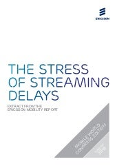 Ericsson Mobility Report MWC 2016: The stress of steaming delays