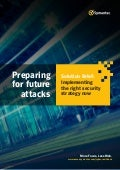 Preparing for future attacks.  Solution Brief: Implementing the right security strategy now