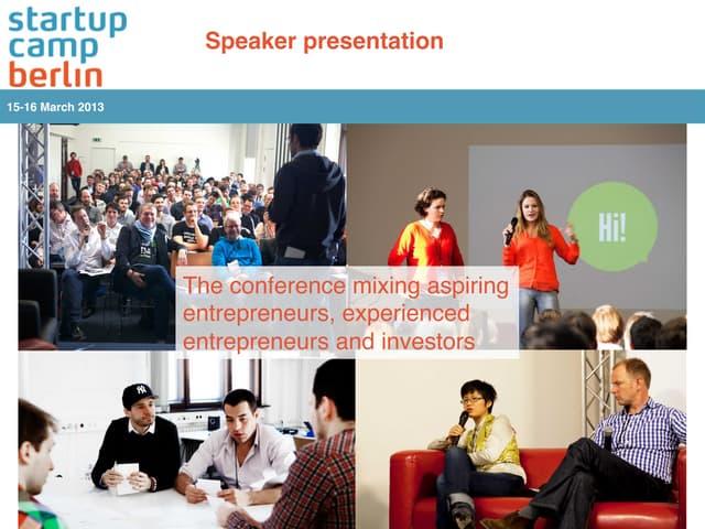 Startup Camp Berlin 2013 Speaker Presentation