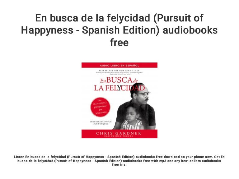 En Busca De La Felycidad Pursuit Of Happyness Spanish Edition Aud