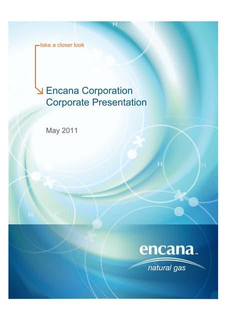 Encana may 2011 corp presentation.