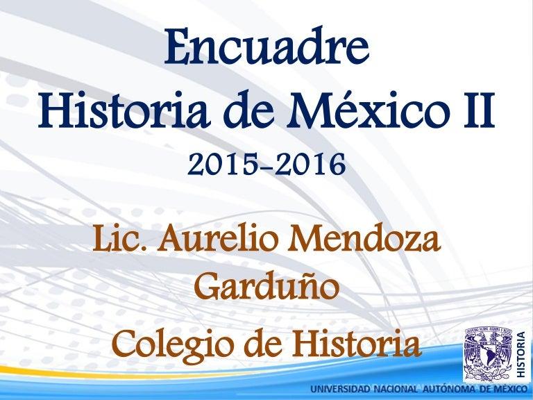 Encuadre presentación historia de méxico ii 2015 2016