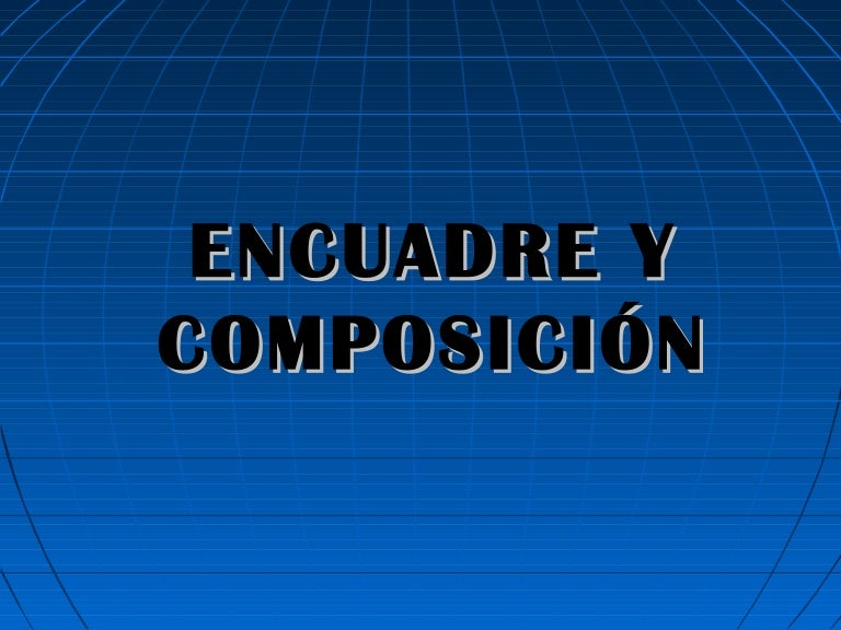Encuadre y composición