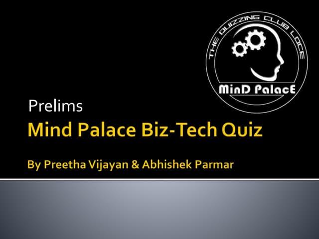 Mind Palace Biz-Tech Quiz Prelims