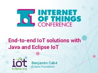 End-to-end IoT solutions with Java and Eclipse IoT