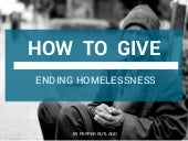 How To Give: Ending Homelessness