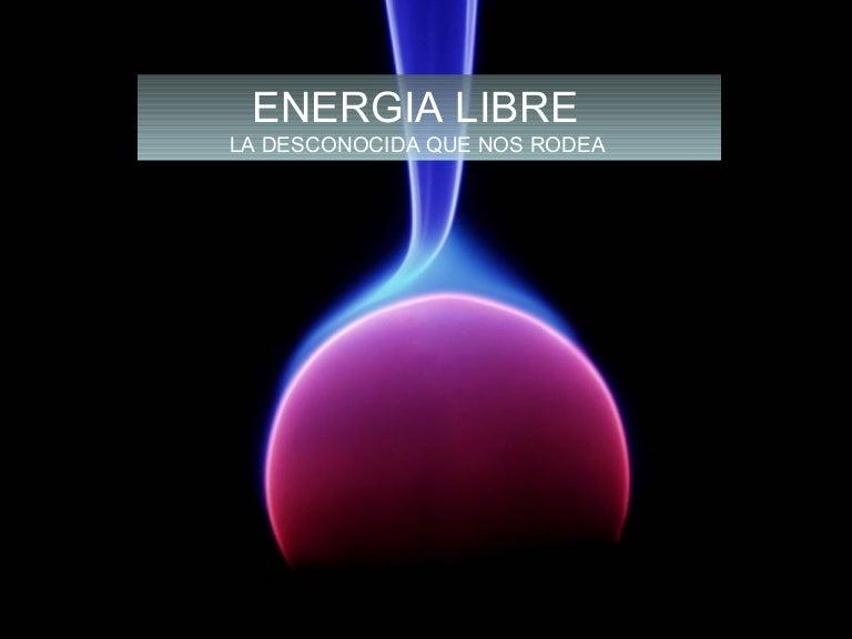 """Energia libre-""""La desconocida que nos rodea"""""""