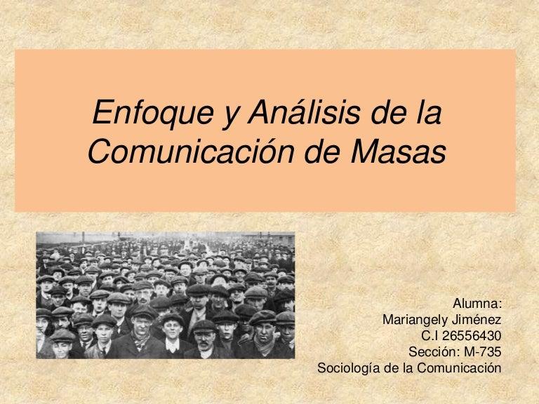 Enfoque Y Análisis De La Comunicación De Masas