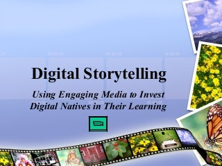 Engaging Digital Natives With Digital Storytelling
