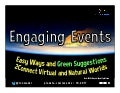 Engaging  Events: Easy Ways and Green Suggestions To Connect Virtual and Natural Worlds