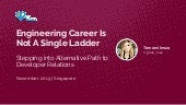 Engineering career is not a single ladder!  - Alternative pathway to developer relations
