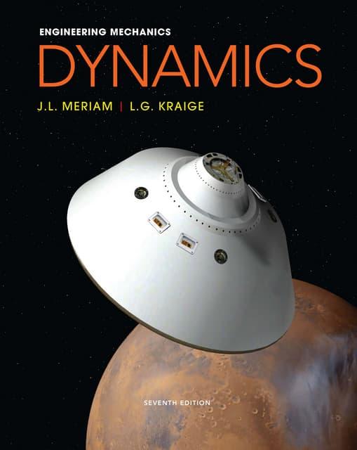 Engineering mechanics dynamics (7th edition)   j. l. meriam, l. g. kraige