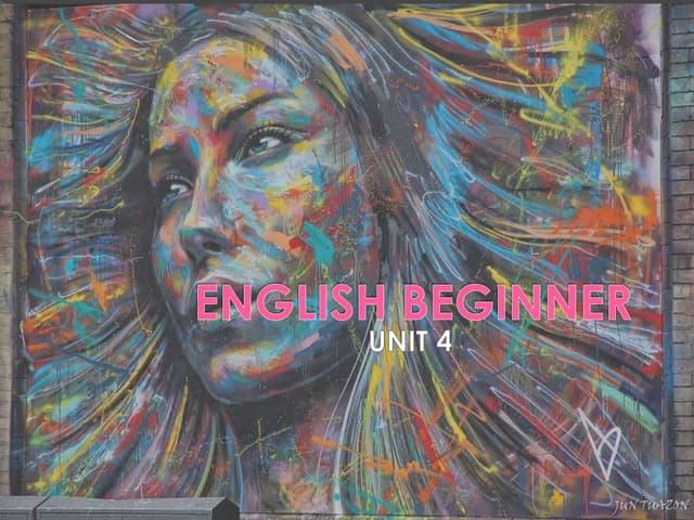 English Beginner - Unit 4