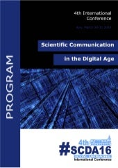 Conference Program. 4th International Conference on Scientific communication in the Digital Age