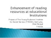 Enhancement of reading resources for educational institutes