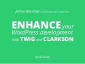 Enhance your WordPress development with Twig through Clarkson - WordCamp Barcalona 2016