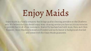 Enjoy maids