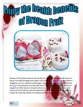 Enjoy the health benefits of dragon fruit