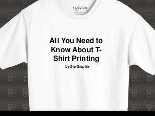 All You Need to Know About T-Shirt Printing