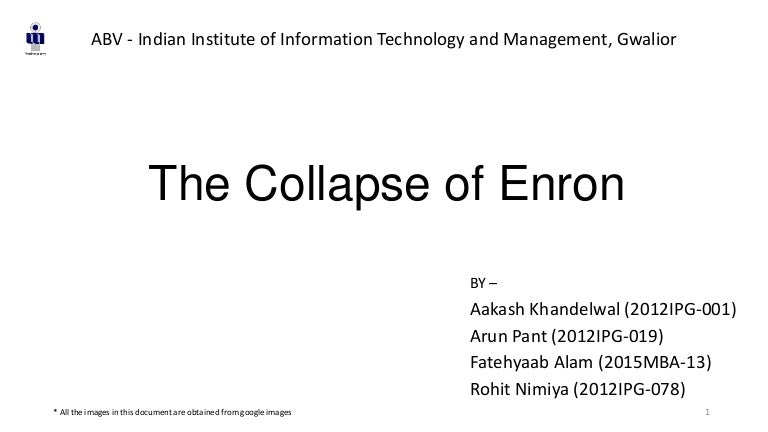 the collapse of enron seemed to be An enron scandal summary the enron scandal is considered to be one of the most notorious within american history an enron scandalsummary of events is considered by many historians and economists alike to have been an unofficial blueprint for a case study on white collar crime - white collar crime is defined as non-violent, financially-based criminal activity typically undertaken within a.
