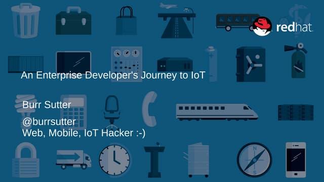 Enterprise Developer Journey to the IoT
