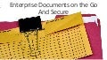 Enterprise Documents Secure and On the Go